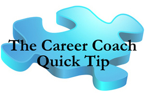 The Career Coach Quick Tip